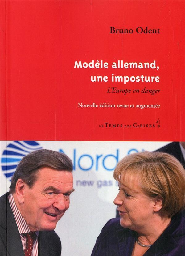 Le modèle allemand, une imposture ; l'Europe en danger