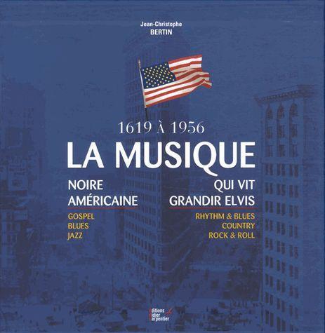 La Musique Noire Americaine Qui Vit Grandir Elvis ; Coffret