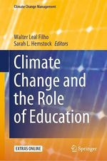 Climate Change and the Role of Education  - Walter Leal Filho - Sarah L. Hemstock