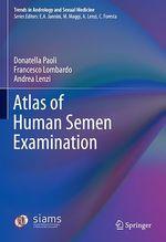 Atlas of Human Semen Examination  - Andrea Lenzi - Donatella Paoli - Francesco Lombardo