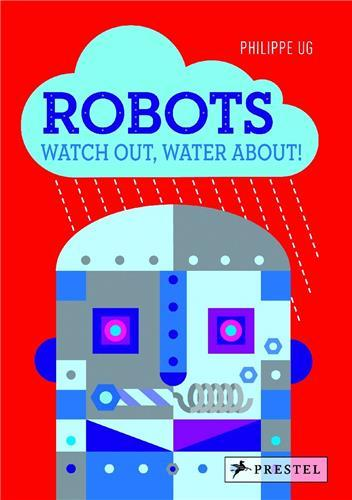 Philippe ug robots: watch out, water about