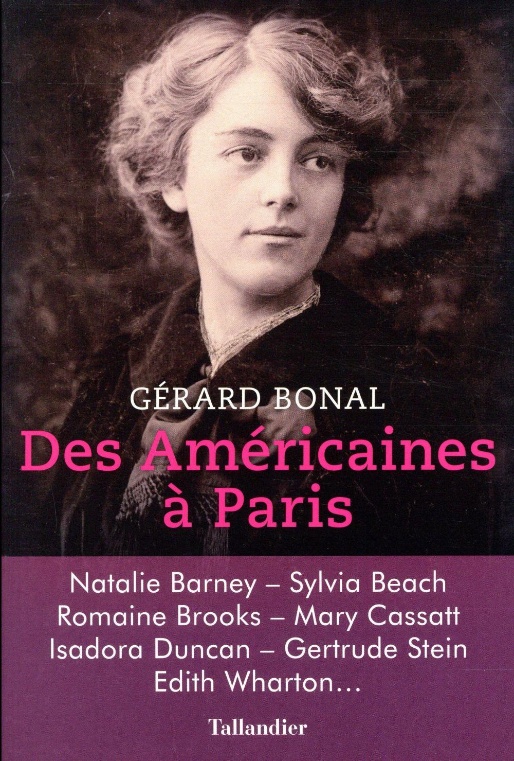 Des américaines à Paris ; actrices, mécènes, écrivaines, danseuses. 1950-1920