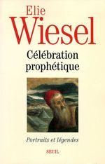 Vente EBooks : Célébration prophétique. Portraits et légendes  - Élie Wiesel