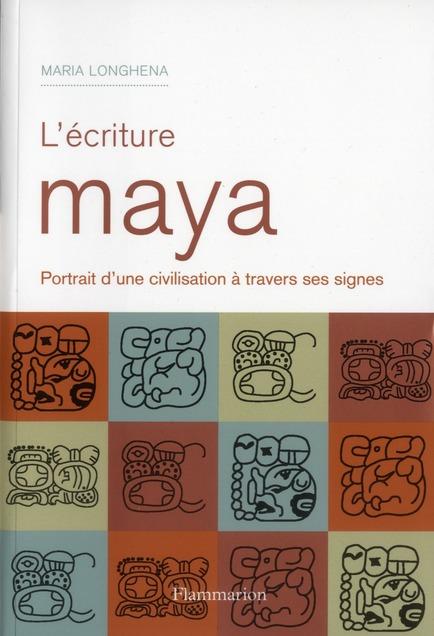 écriture maya ; potrait d'une civilisation à travers ses signes