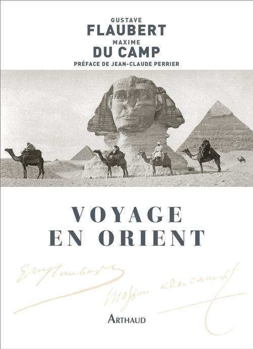 Voyage en Orient  - Gustave Flaubert  - Flaubert/Du Camp  - Maxime du Camp