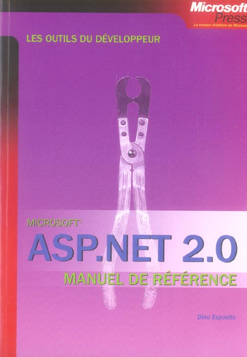 Asp.Net 2.0 - Les Outils Du Developpeur - Manuel De Reference - Livre+Complements En Ligne