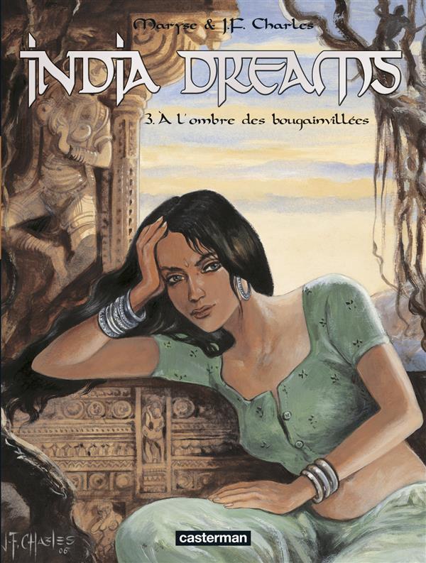 India dreams t.3 ; à l'ombre des bougainvillées