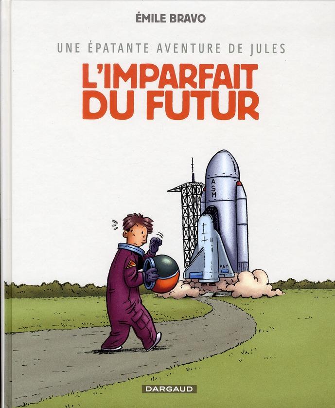 UNE EPATANTE AVENTURE DE JULES T.1  -  L'IMPARFAIT DU FUTUR