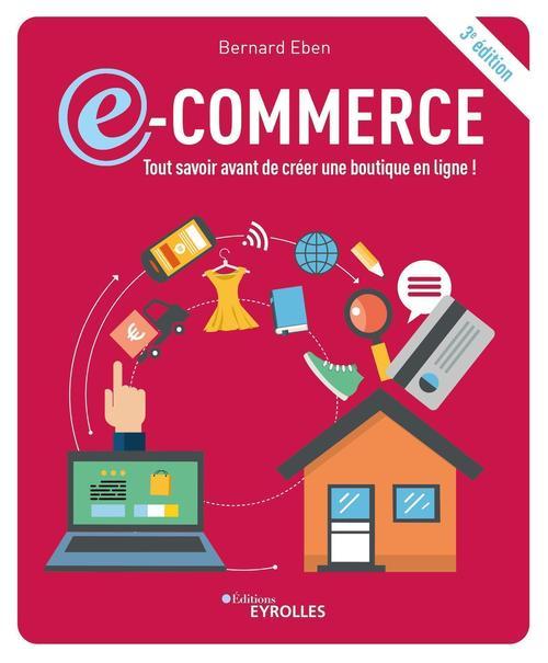 E-commerce : tout savoir avant de créer une boutique en ligne ! (3e édition)