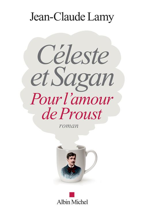 Céleste et Sagan ; pour l'amour de Proust