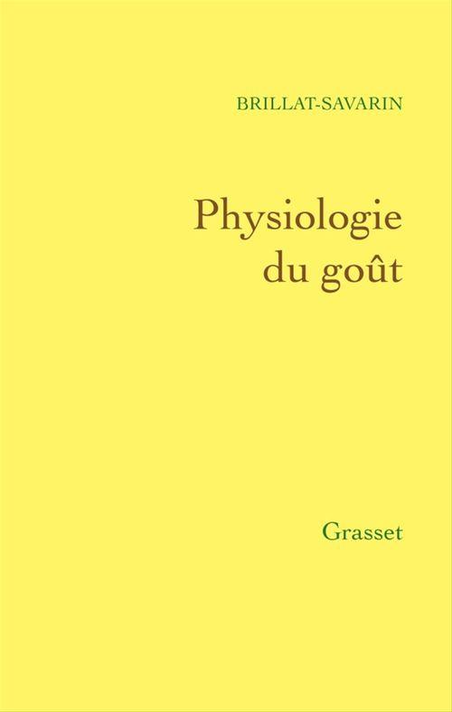 Physiologie du goût  - Jean Brillat-Savarin