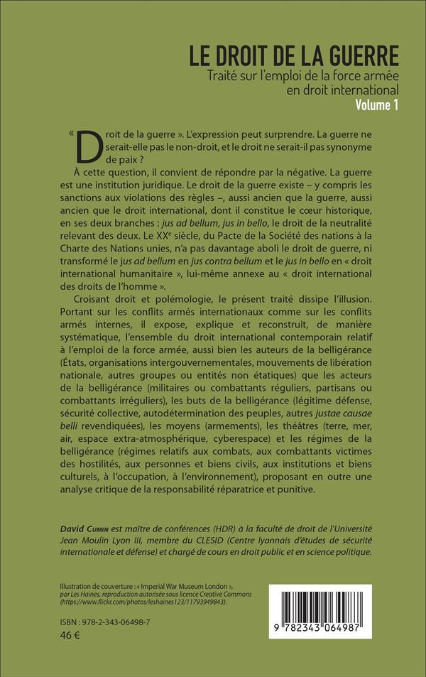 Le droit de la guerre t.1 ;  traité sur l'emploi de la force armée en droit international