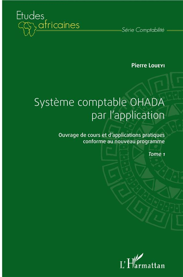 Système comptable OHADA par l'application t.1 ; ouvrage de cours et d'applications pratiques conforme au nouveau programme