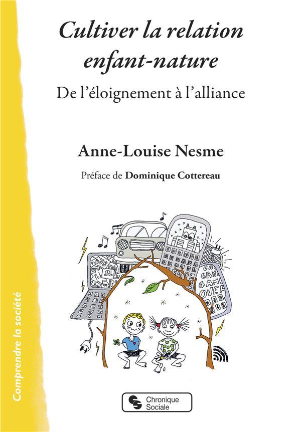 Cultiver la relation enfant-nature ; de l'éloignement à l'alliance