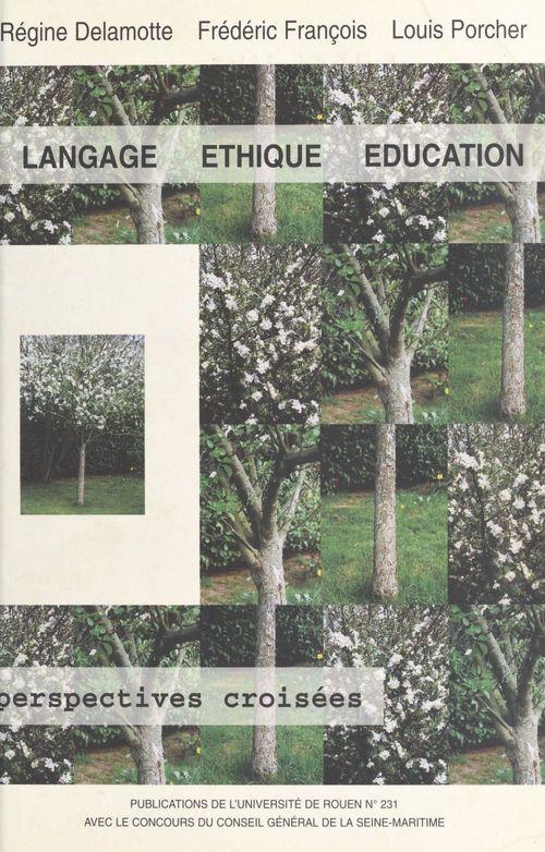 langage, ethique, education. perspectives croisees