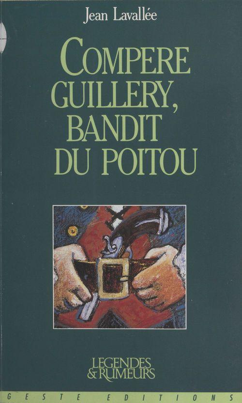 Compère Guillery, bandit du Poitou