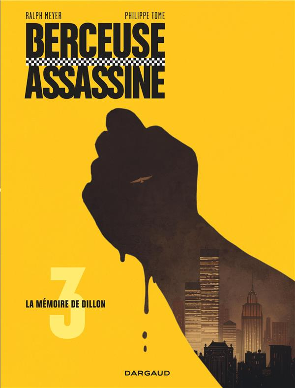 BERCEUSE ASSASSINE T.3  -  LA MEMOIRE DE DILLON TOME/MEYER RALPH