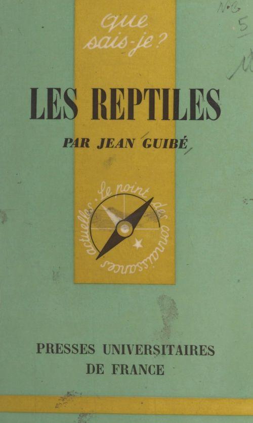Les reptiles  - Jean Guibe