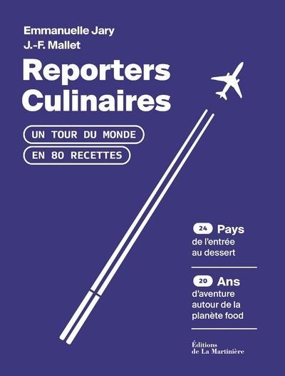 Reporters culinaires ; un tour du monde en 80 recettes