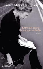 Vente Livre Numérique : Entre mes mains le bonheur se faufile - Extrait offert  - Agnès Martin-Lugand