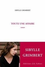 Toute une affaire  - Sybille Grimbert - Sibylle Grimbert