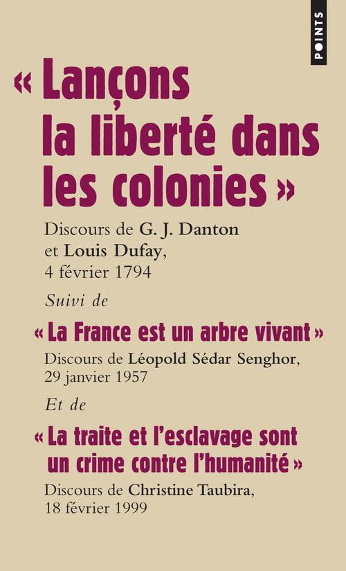 Lançons la liberté dans les colonies ; la France est un arbre vivant ; la traite et l'esclavage sont un crime contre l