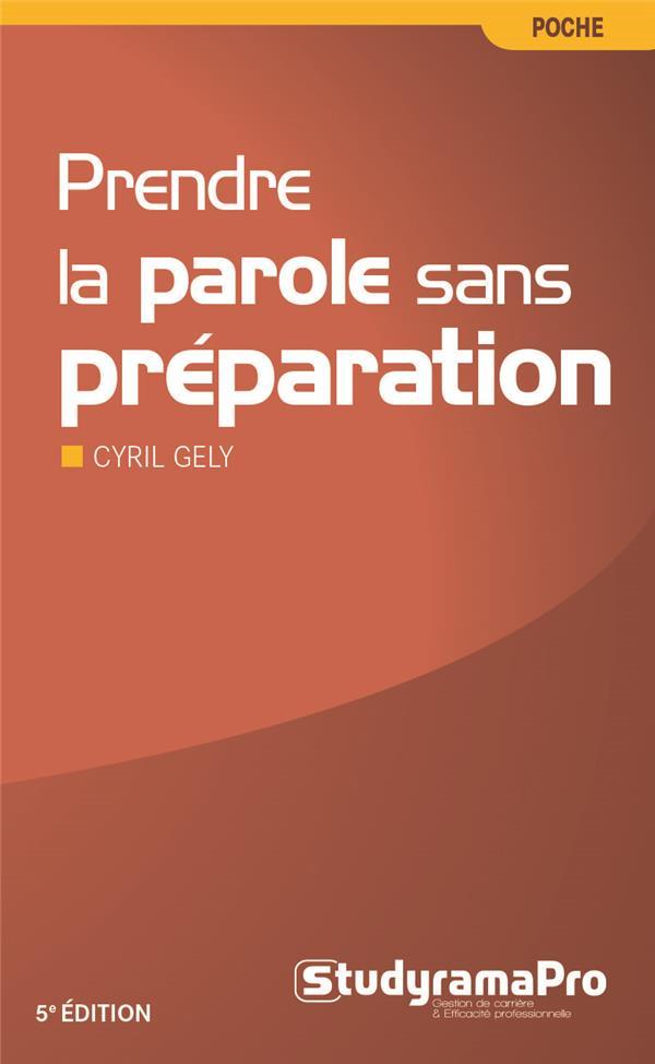 Prendre la parole sans préparation (5e édition)