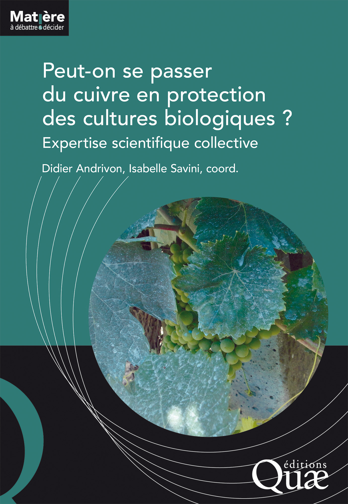 Peut-on se passer du cuivre en protection des cultures biologiques ; expertise scientifique collective