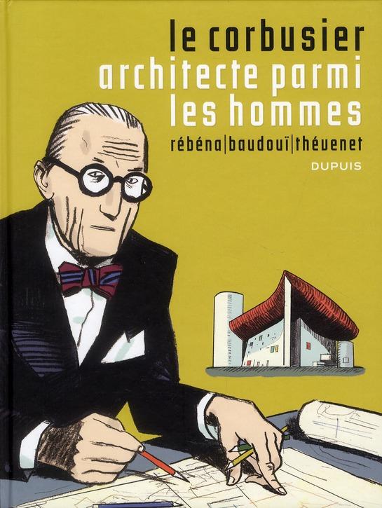 Le Corbusier, architecte parmi les hommes