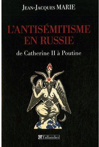 L'antisémitisme en Russie ; de Catherine II à Poutine