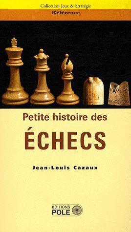 Petite histoire des échecs