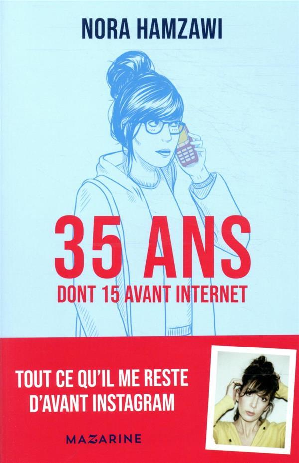 35 ans (dont 15 avant internet)