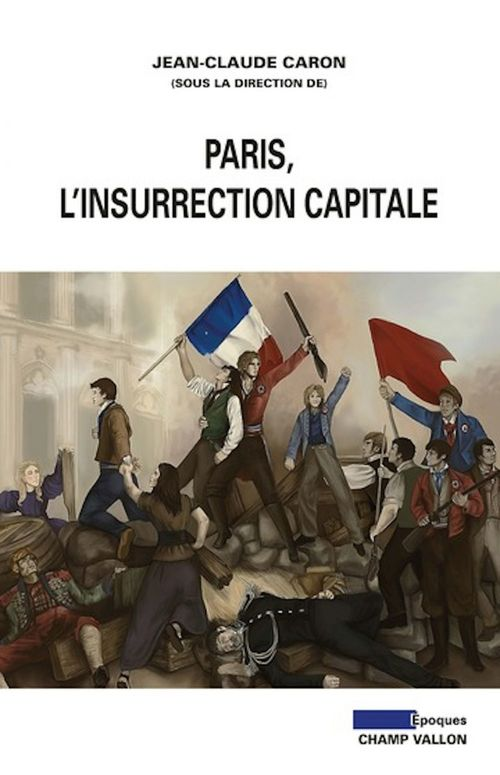 Paris, l'insurrection capitale