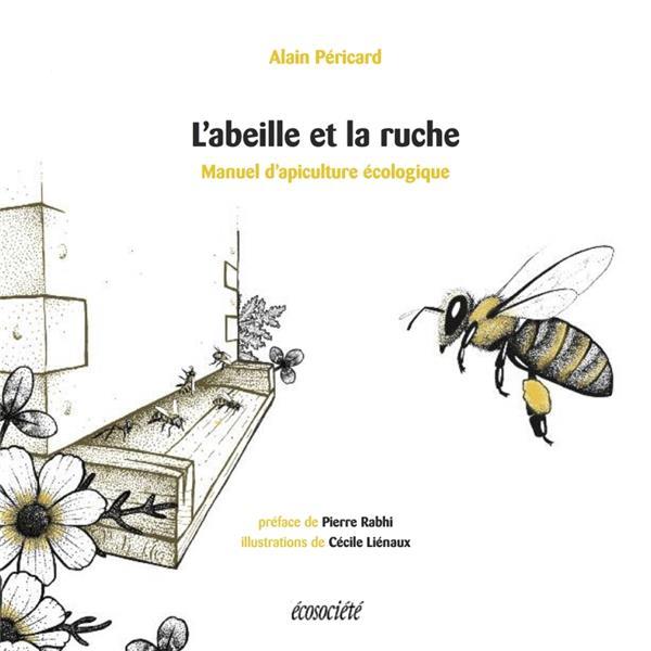 L'abeille et la ruche ; manuel d'apiculture écologique