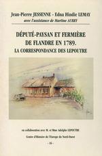 Député-paysan et fermière de Flandre en 1789. La correspondance des Lepoutre  - Jean-Pierre Jessenne - Edna Hindie Lemay