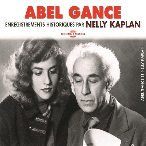 Abel Gance. Enregistrements historiques par Nelly Kaplan