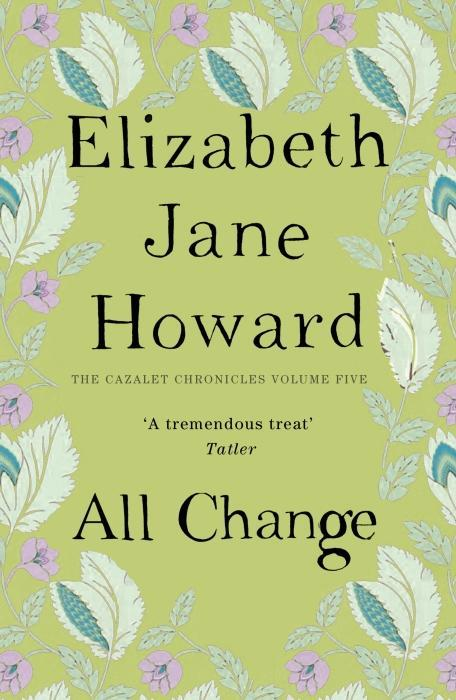 All change - cazalet chronicles: book 5