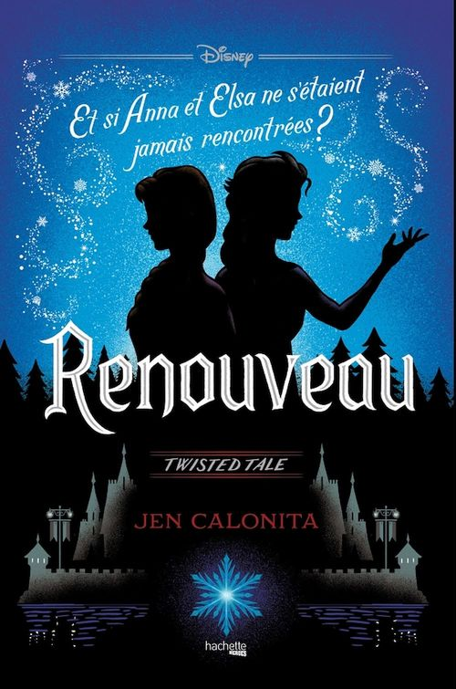 Disney ; twisted tale ; renouveau ; et si Anna et Elsa ne s'étaient jamais rencontrées ?