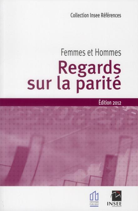 Femmes-Hommes ; Regards Sur La Parite (Edition 2012)