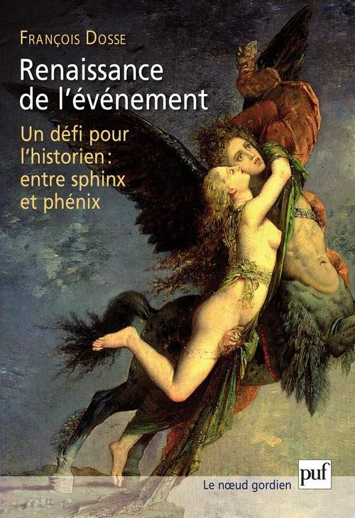 Renaissance de l'événement ; un défi pour l'historien : entre sphinx et phénix