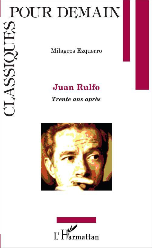 Juan rulfo - trente ans apres
