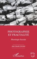 Vente Livre Numérique : Photographie et fractalité  - Jean-Claude Chirollet