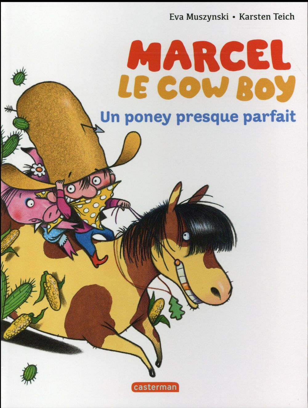 Marcel le cowboy t.2 ; un poney presque parfait