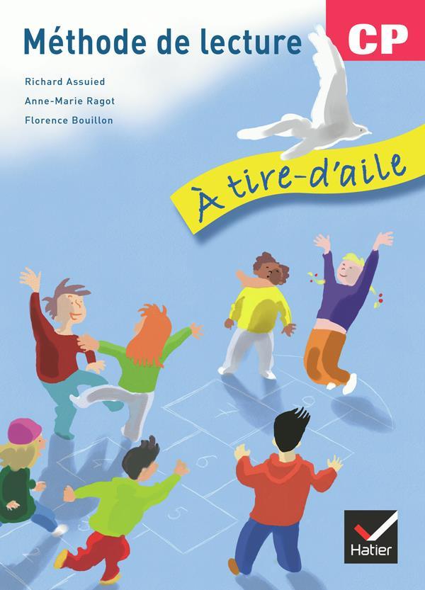 A Tire D'Aile; Methode De Lecture ; Cp ; Manuel De L'Eleve
