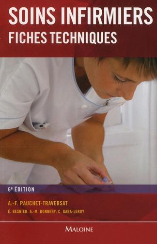 Soins Infirmiers : Fiches Techniques, 6e Ed.