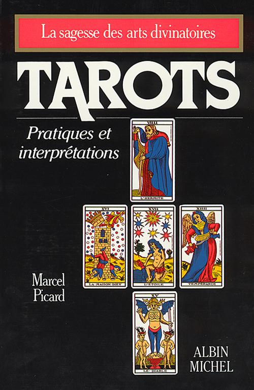 Tarots ; pratiques et interprétations