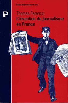 L'invention du journalisme en France