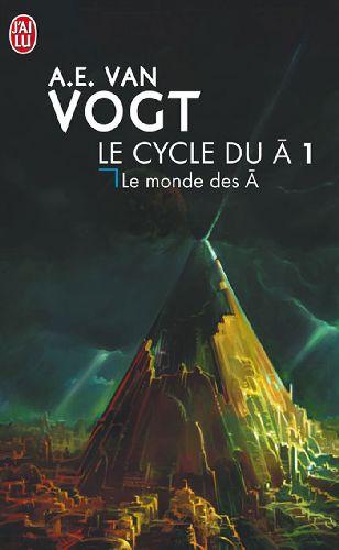 Le cycle du A t.1 ; le monde des A