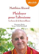 Vente AudioBook : Plaidoyer pour l'altruisme - La force de la bienveillance  - Matthieu Ricard