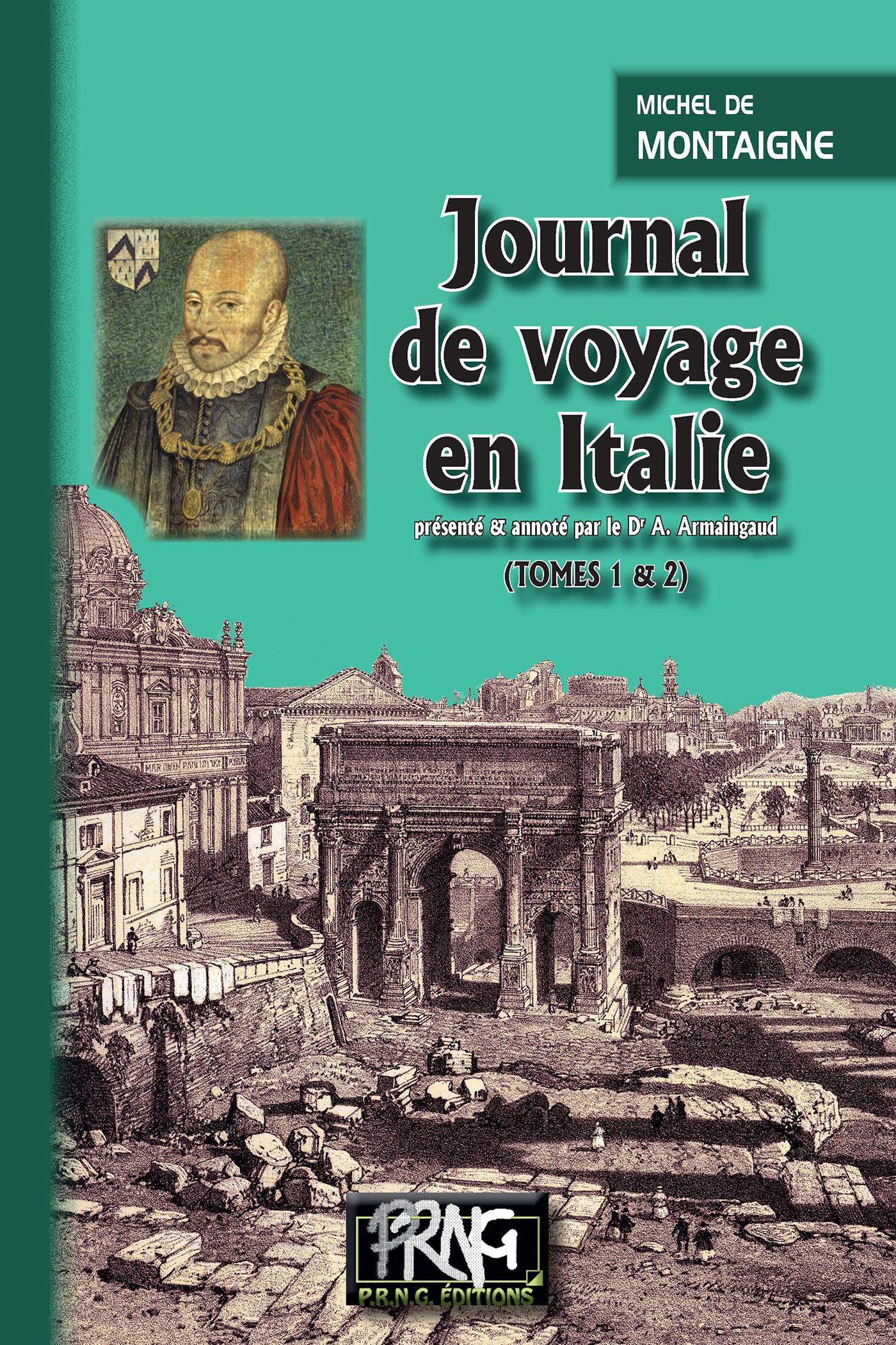 Journal de voyage en Italie (Tomes 1 et 2 réunis)  - Michel De Montaigne